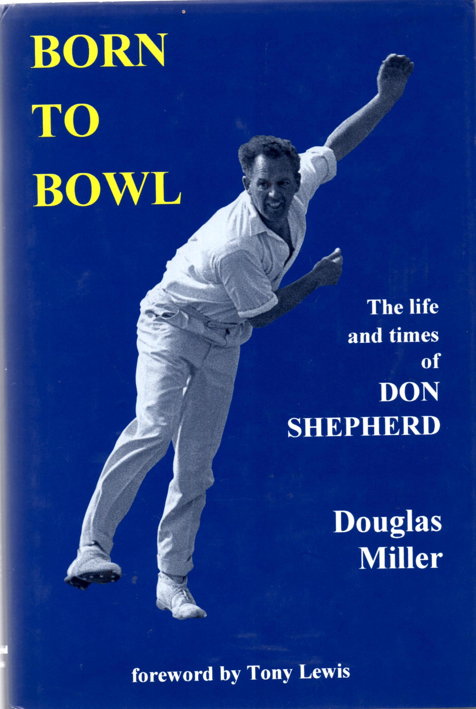 Born to Bowl: The life and times of Don Shepherd